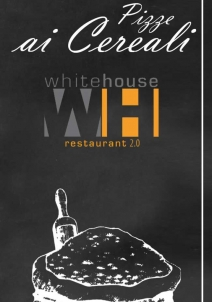 White House - restaurant 2.0 | Le nostre Pizze ai Cereali